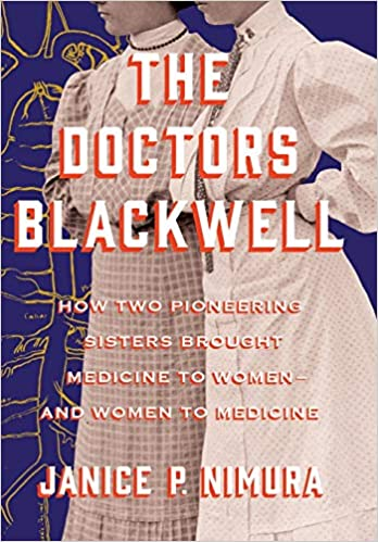 Doctors Blackwell: How Two Pioneering Sisters Brought Medicine to Women and Women to Medicine HC