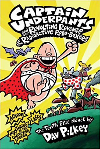 Captain Underpants and the Revolting Revenge of the Radioactive Robo-Boxers #10