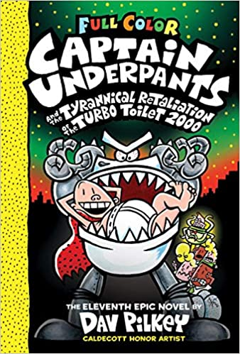 Captain Underpants and the Tyrannical Retaliation of the Turbo Toilet 2000 #11
