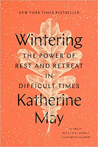Wintering: The Power of Rest and Retreat in Difficult Times HC