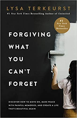 Forgiving What You Can't Forget: Discover How to Move On, Make Peace with Painful Memories, and Create a Life That's Beautiful A