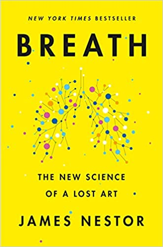 Breath: The New Science of a Lost Art HC