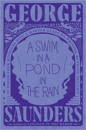 A Swim in a Pond in the Rain: In Which Four Russians Give a Master Class on Writing, Reading, and Life HC