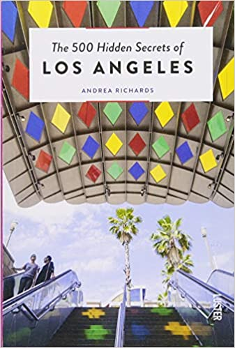The 500 Hidden Secrets of Los Angeles (Updated & Revised)